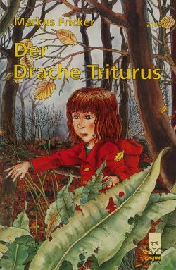 Der Drache Triturus von Fricker,  Markus