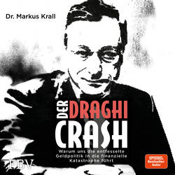 Der Draghi-Crash von Krall,  Markus, Vossenkuhl,  Josef