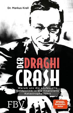 Der Draghi-Crash von Krall,  Markus