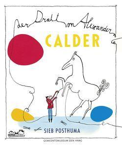 Der Draht von Alexander Calder von Posthuma,  Sieb