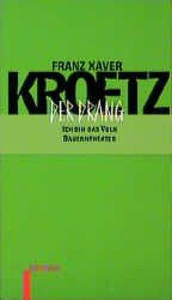 Der Drang von Kroetz,  Franz X