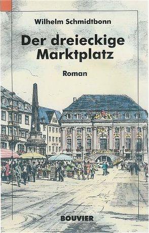 Der dreieckige Marktplatz von Schmidtbonn,  Wilhelm