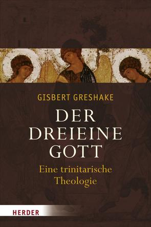 Der dreieine Gott von Greshake,  Gisbert