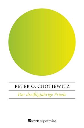 Der dreißigjährige Friede von Chotjewitz,  Peter O
