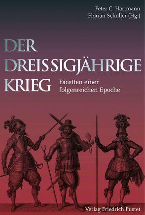 Der Dreißigjährige Krieg von Hartmann,  Peter C, Schuller,  Florian