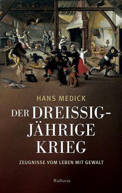 Der Dreißigjährige Krieg von Medick,  Hans