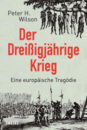 Der Dreißigjährige Krieg von Bertram,  Thomas, Gabel,  Tobias, Haupt,  Michael, Wilson,  Peter H.