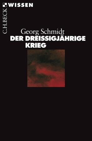Der Dreißigjährige Krieg von Schmidt,  Georg