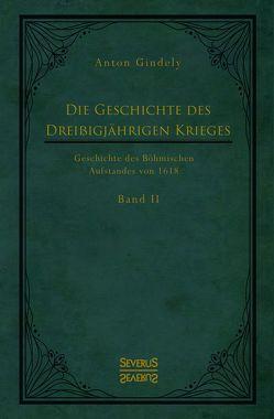 Der Dreißigjährige Krieg. Geschichte des Böhmischen Aufstandes von 1618. Band 2 von Gindely,  Anton