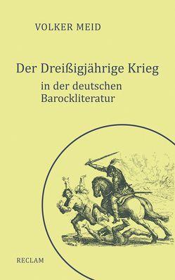 Der Dreißigjährige Krieg in der deutschen Barockliteratur von Meid,  Volker