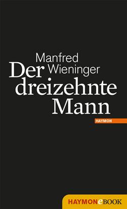 Der dreizehnte Mann von Wieninger,  Manfred