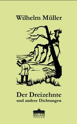 Der Dreizehnte und andere Dichtungen von Leistner,  Maria-Verena, Mueller,  Wilhelm, Sieg,  Elke, Völker,  Martin A