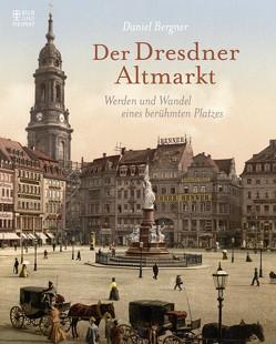 Der Dresdner Altmarkt von Bergner,  Daniel