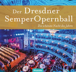 Der Dresdner SemperOpernball von Frey,  Hans-Joachim, Helfricht,  Jürgen