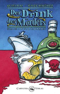 Der Drink des Mörders von Rademacher,  Miriam