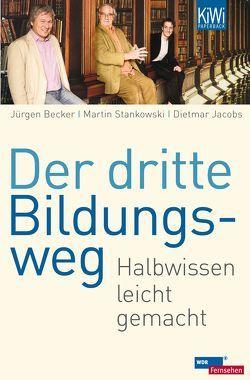 Der dritte Bildungsweg von Becker Jürgen, Jacobs,  Dietmar, Stankowski,  Martin