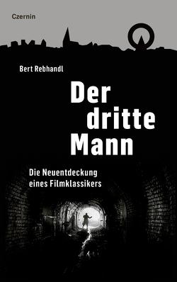 Der dritte Mann von Rebhandl,  Bert