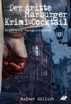 Der dritte Marburger Krimi-Cocktail von Güllich,  Rainer