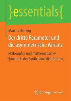 Der dritte Parameter und die asymmetrische Varianz von Hellwig,  Marcus