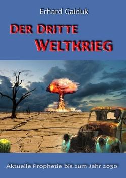 Der Dritte Weltkrieg von Gaiduk,  Erhard