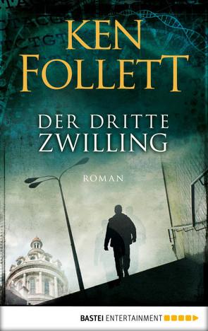 Der dritte Zwilling von Follett,  Ken, Lohmeyer,  Till R., Neuhaus,  Wolfgang, Straßl,  Lore