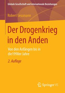 Der Drogenkrieg in den Anden von Lessmann,  Robert