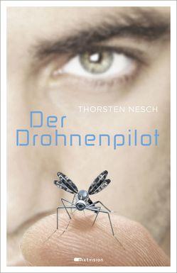Der Drohnenpilot von Nesch,  Thorsten
