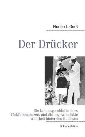 Der Drücker von Gerß,  Florian J.