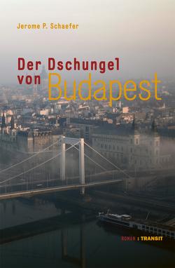 Der Dschungel von Budapest von Schaefer,  Jerome P.