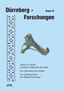 Der Dürrnberg bei Hallein von Franke,  Robin B., Saliari,  Konstantina, Wiltschke-Schrotta,  Karin