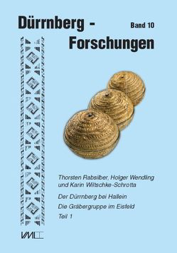 Der Dürrnberg bei Hallein von AbdKarem,  Mona El, Rabsilber,  Thorsten, Wendling,  Holger, Wiltschke-Schrotta,  Karin