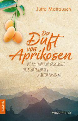 Der Duft der Aprikosen von Mattausch,  Jutta