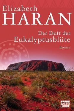 Der Duft der Eukalyptusblüte von Haran,  Elizabeth, Strasser,  Sylvia