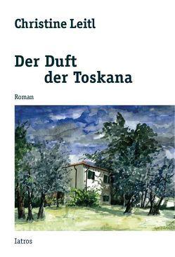 Der Duft der Toskana von Leitl,  Christine