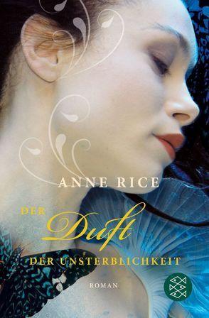 Der Duft der Unsterblichkeit von Rice,  Anne