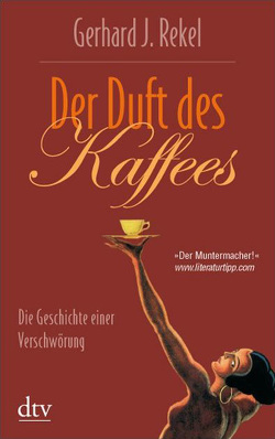 Der Duft des Kaffees von Rekel,  Gerhard J.