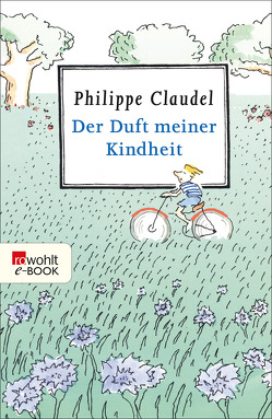 Der Duft meiner Kindheit von Claudel,  Philippe, Kronenberger,  Ina