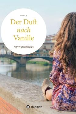 Der Duft nach Vanille von Stährmann,  Birte