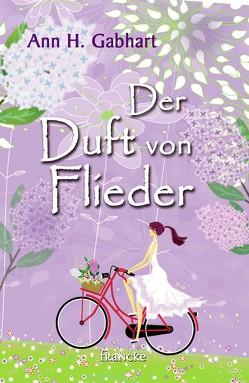Der Duft von Flieder von Dziewas,  Dorothee, Gabhart,  Ann H.