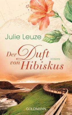 Der Duft von Hibiskus von Leuze,  Julie
