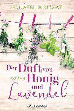 Der Duft von Honig und Lavendel von Rizzati,  Donatella, Schwaab,  Judith