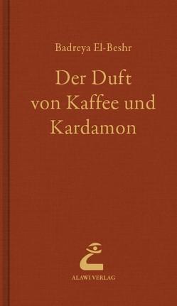 Der Duft von Kaffee und Kardamon von El-Beshr,  Badreya, Sarraf-Forst,  Nura