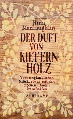 Der Duft von Kiefernholz von MacLaughlin,  Nina, Riesselmann,  Kirsten