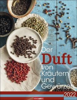 Der Duft von Kräutern und Gewürzen Kalender 2022 von Weingarten