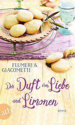 Der Duft von Liebe und Limonen von Flumeri,  Elisabetta, Giacometti,  Gabriella, von Koskull,  Verena