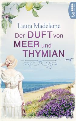 Der Duft von Meer und Thymian von Fehling,  Sonja, Madeleine,  Laura