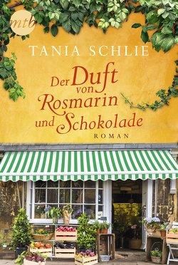 Der Duft von Rosmarin und Schokolade von Schlie,  Tania