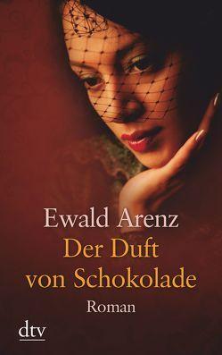 Der Duft von Schokolade von Arenz,  Ewald