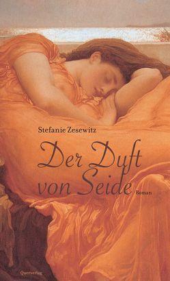 Der Duft von Seide von Zesewitz,  Stefanie