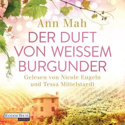 Der Duft von weißem Burgunder von Engeln,  Nicole, Mah,  Ann, Mittelstaedt,  Tessa, Schröder,  Babette